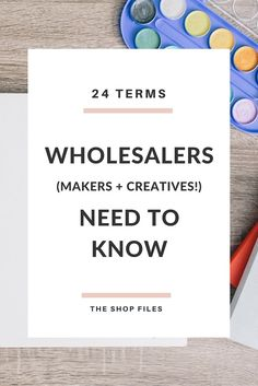 wholesale terms crafters and makers need to know to be confident and successful with retailers / buying wholesale and retail tips for wholesale boutiques and creatives