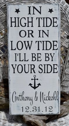 In High Tide or Low Tide, I'll be by Your Side...  Request a custom order at: http://www.etsy.com/shop/SayEverything