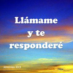 """""""Yo soy el Dios de Israel. Yo fui quien creó la tierra y la puso en su lugar. Llámame y te responderé. Te haré conocer cosas maravillosas y misteriosas que nunca has conocido"""". (Jer.33:3 TLA)   Tu Padre está a la distancia de una oración. Siempre está ahí para ti, dispuesto a darte paz y gozo aún en medio de la dificultad. (EAF) HopeMedia.es"""