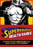 Free Kindle Book -  [Health & Fitness & Dieting][Free] Superhuman Health Hacks: 33 WAYS TO STAY UNBREAKABLE ALL YEAR & BOOST YOUR  IMMUNITY(Health Hacks - Life Hacks - Healthy - DIY - Fitness - Immune System (1) Check more at http://www.free-kindle-books-4u.com/health-fitness-dietingfree-superhuman-health-hacks-33-ways-to-stay-unbreakable-all-year-boost-your-immunityhealth-hacks-life-hacks-healthy-diy-fitness-immune-system/