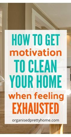 23 Ways To Get Motivation To Clean Your House Organised Pretty Home House Cleaning Tips Cleaning Hacks Clean House