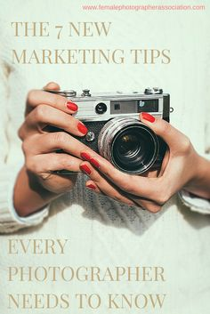 The 7 NEW marketing tips every photographer should know