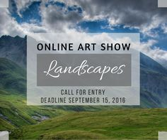LANDSCAPES - CALL FOR ENTRY ONLINE ART SHOW - DEADLINE SEPTEMBER 15, 2016 - His or her artwork will be on the cover of the show and it will be largely displayed with an article about them and their work. Other winners will be featured and have similar recognition. All accepted works will be displayed with the artist name, title, and a link back to their website, or email address if they do not have a website. http://www.theartlist.com/art-calls/landscapes-call-for-entry-online-art-show