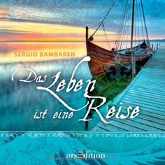 Das Leben ist eine Reise: Sergio Bambaren Bambaren Minibücher: Amazon.de: Sergio Bambaren: Bücher