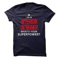 Im A/An INTERIOR DESIGNER - #tee style #sweatshirt fashion. PURCHASE NOW => https://www.sunfrog.com/LifeStyle/Im-AAn-INTERIOR-DESIGNER-33541453-Guys.html?68278