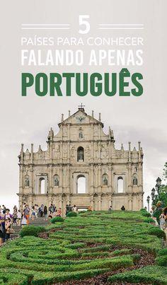 5 países que você pode conhecer falando apenas português