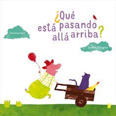 ¿Qué està pasando allà arriba? est un livre en espagnol pour jeunes enfants à partir de 3 ans.