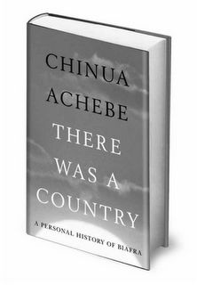 Chinua Achebe There Was A Country Ebook