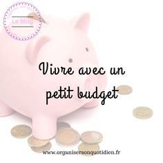 Vivre avec un petit budget - Organiser son quotidien