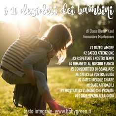 Montessori: i 10 desideri dei bambini secondo Claus Dieter Kaul, formatore Montessori e direttore dell'Istituto per l'Apprendimento Olistico. Da leggere.