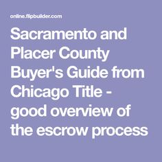 Sacramento and Placer County Buyer's Guide from Chicago Title - good overview of the escrow process Escrow Process, Sacramento Valley, First Time Home Buyers, Buyers Guide, Home Buying, Chicago, Tips, Custom Homes, Counseling