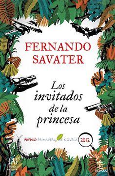 Los invitados de la princesa – Fernando Savater. El otro libro que empecé a leer, como cuando era adolescente, retomé el placer de la lectura paralela