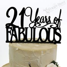 6c1ae50d27 21 Years of Fabulous Birthday Acrylic Cake Topper Any Age