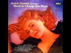 Jackie Gleason / You've Changed