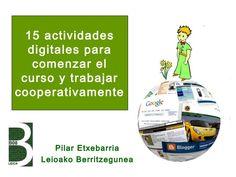 Actividades digitales para comenzar el curso y trabajar by Pilar Etxebarria, via Slideshare