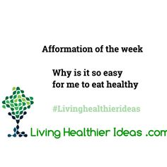 #Afformation of the week #Livinghealthierideas