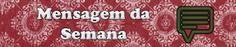 Fã-Clube Célia Leão: Mensagem da Semana
