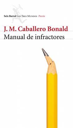 """A partir de la desobediencia como engranaje conceptual, los poemas de """"Manual de infractores"""" incluyen un veredicto contra los acosos de convencionalismos y banalidades."""