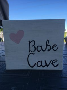 """""""Babe Cave"""" wooden sign. Super easy craft. I made it for my apartment, which has 3 girls living in it."""