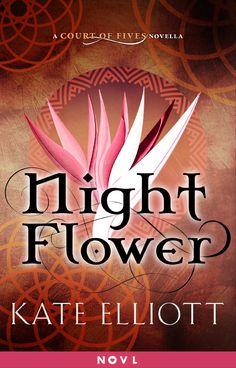 Night Flower - Kate Elliott
