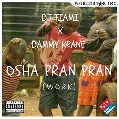 Mp3 Download: DJ Tiami - Osha Pran Pran (Work) Ft. Dammy Krane
