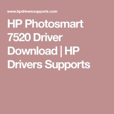 HP Photosmart 7520 Driver Download | HP Drivers Supports