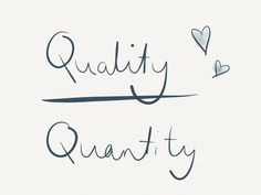 Q is for Quality Over Quantity: A-Z of Simple Living
