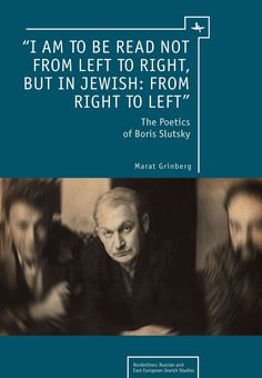 I Am to Be Read Not from Left to Right, but in Jewish: From Right to Left: The Poetics of Boris Slutsky