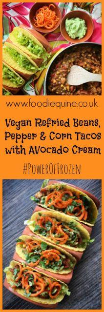 Foodie Quine: Refried Beans, Pepper & Corn Tacos with Avocado Cream #Veganuary