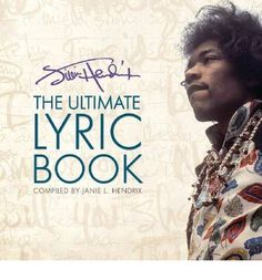 The Ultimate Lyrics Book, compiled by Janie L. Hendrix, is extraordinarily personal. It includes numerous examples of Jimi's handwritten lyrics, often scribbled on hotel stationery, as well as photos of Jimi to accompany every song. Much of this material has never been seen before