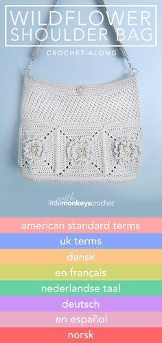 Wildflower Shoulder Bag CAL in American Standard Terms, UK terms, Nederlandse (Dutch), Norsk (Norwegian), Deutsch (German), Dansk (Danish), Français (French), and Español (Spanish)    Free Crochet Purse Pattern by Little Monkeys Crochet