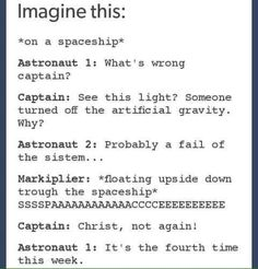 I like to imagine this with Jack and Felix as the astronauts