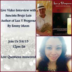 Live Video Interview With Sancista Brujo Luis Author of Luz Y Progreso B...