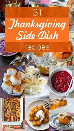 31 of the Best Thanksgiving Side Dish Recipes. Running out of ideas on what to have with the Turkey? Grab up some Thanksgiving sides (mashed potatoes, sweet potatoes, cranberry sauces) here, you won't be sorry.