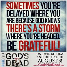 Be Grateful God's Not Dead