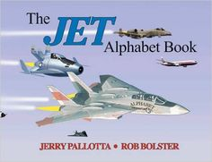 The Jet Alphabet Book: Jerry Pallotta, Rob Bolster: 9780881069174: Amazon.com: Books