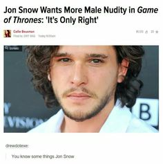 """ you know some things Jon Snow"" lol"