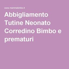 Abbigliamento Tutine Neonato Corredino Bimbo e prematuri