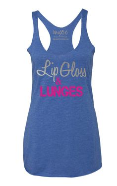 Lip Gloss & Lunges workout tank from www.moxiefitnessapparel.com