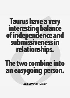 Taurus in love- http://zodiacadvice.com/2013/12/10/astrology-quotes-about-taurus-sign/