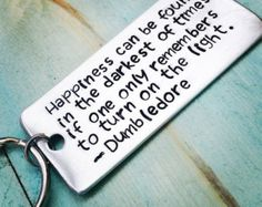 Harry Potter Happiness Can Be Found Dumbledore Key Chain Metal Gift Unique Affordable Dumbledore Harry Potter Hand Stamped Keychain