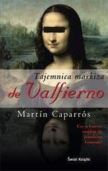 Martin Caparros: Tajemnica markiza de Valfierno - http://lubimyczytac.pl/ksiazka/20604/tajemnica-markiza-de-valfierno