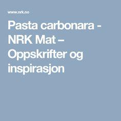 Pasta carbonara - NRK Mat – Oppskrifter og inspirasjon