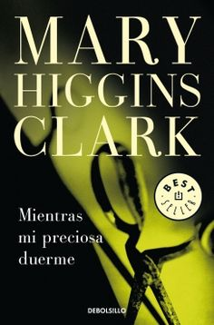 The NOOK Book (eBook) of the Mientras mi preciosa duerme (While My Pretty One Sleeps) by Mary Higgins Clark, Alafair Burke Mary Higgins Clark, Book Nooks, Books To Read, Lyrics, Reading, Book Covers, Reading Books, To Sleep, Word Reading