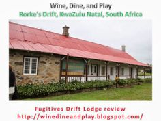 The Battle of Rorke's Drift. The hospital, now a museum.  Review: http://winedineandplay.blogspot.com/2014/01/fugitives-drift.html
