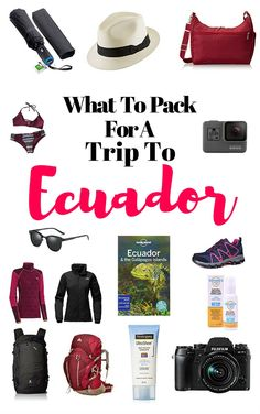 What To Pack For A Trip To Ecuador - For Female Travellers.   Even though Ecuador is a small country it has four regions: Jungle, Andes, Coast and The Galapagos. This article covers an overall packing list of what you should pack for a trip to Ecuador.