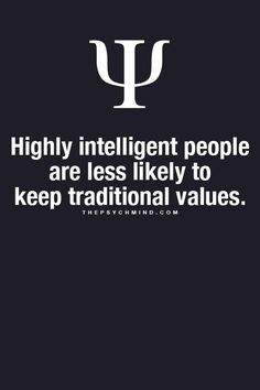 highly intelligent people are less likely to keep traditional values.