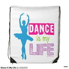Dance Is My Life Backpack by Golly Girls