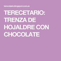 TERECETARIO: TRENZA DE HOJALDRE CON CHOCOLATE