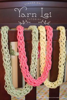 Finger Knit Yarn Lei Tutorial   Designs By Miss Mandee. Easy craft. Craft idea for kids. Cheep craft.